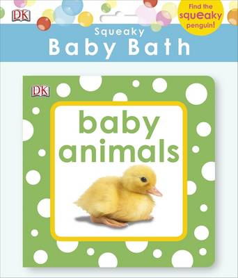 Squeaky Baby Bath Book Baby Animals by DK