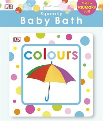 Squeaky Baby Bath Book: Colours by Kindersley Dorling