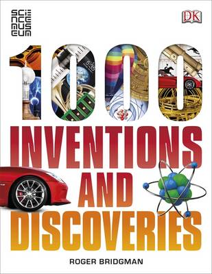 1000 Inventions and Discoveries by Roger Bridgman