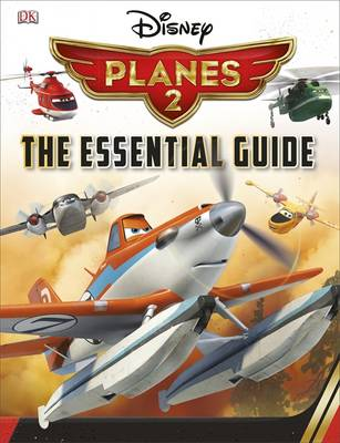 Disney Planes 2 Essential Guide by