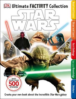 Star Wars Ultimate Factivity Collection by DK