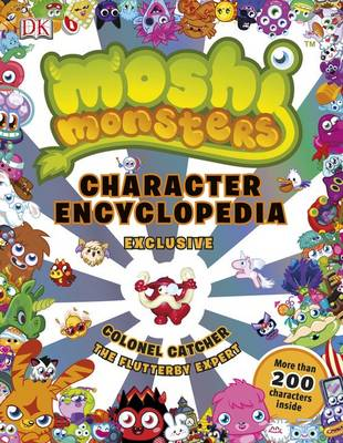 Moshi Monsters Character Encyclopedia by Claire Sipi, Lauren Holowaty, Steve Cleverley