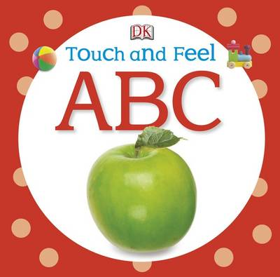 Touch and Feel ABC by DK
