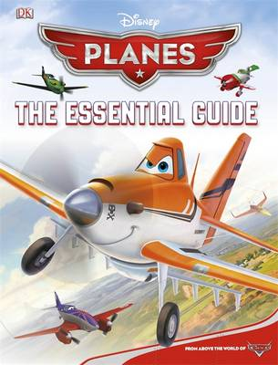 Disney Planes the Essential Guide by