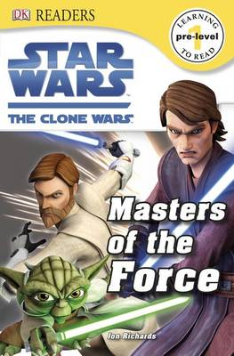 Star Wars the Clone Wars Masters of the Force by Jon Richards