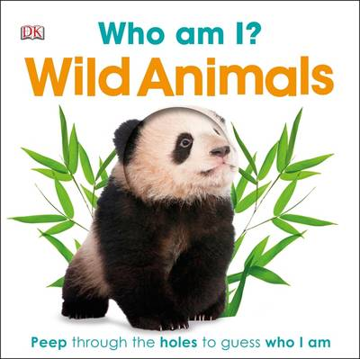 Who am I? Wild Animals by DK