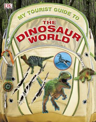 My Tourist Guide to the Dinosaur World by DK
