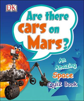 Are There Cars on Mars? by DK