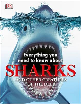 Everything You Need to Know About Sharks by
