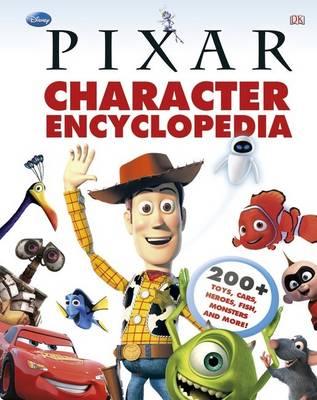 Disney Pixar Character Encyclopedia by DK