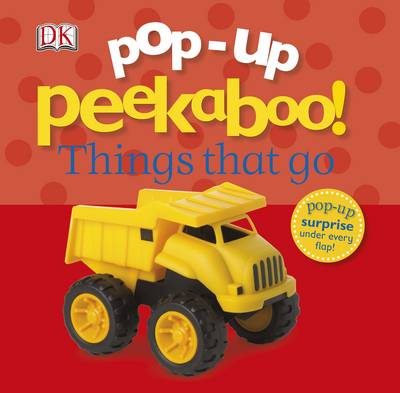 Pop-Up Peekaboo! Things That Go by DK