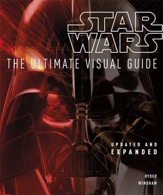Star Wars the Ultimate Visual Guide by DK, Daniel Wallace