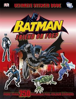 Batman Friend or Foe? Ultimate Sticker Book by DK