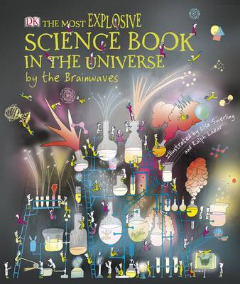 The Most Explosive Science Book in the Universe... by the Brainwaves by Lisa Burke