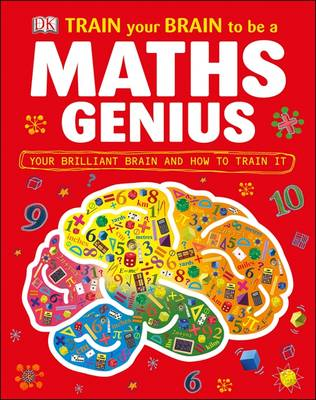 Train Your Brain to be a Maths Genius by DK