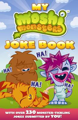 Moshi Monsters: My Moshi Monsters Joke Book with Over 230 Monster-tickling Jokes Submitted by You! by