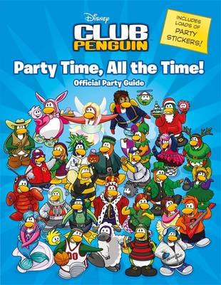 Club Penguin: Party Time, All the Time! by