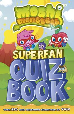 Moshi Monsters: Superfan Quiz Book by
