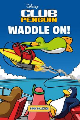Club Penguin: Waddle on Comic Collection by