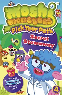 Moshi Monsters: Pick Your Path 4: Secret Stowaway! by