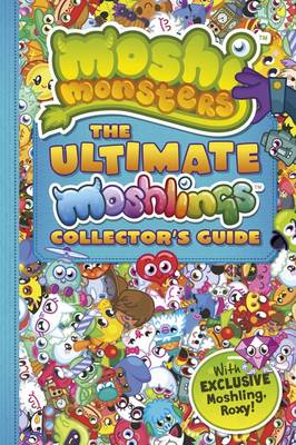 Moshi Monsters: The Ultimate Moshlings Collector's Guide by Buster Bumblechops