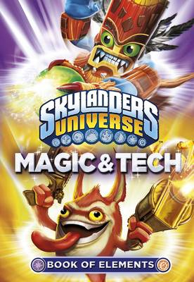 Skylanders Book of Elements: Magic and Tech by