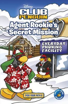 Club Penguin Pick Your Path 8: Agent Rookie's Secret Mission by