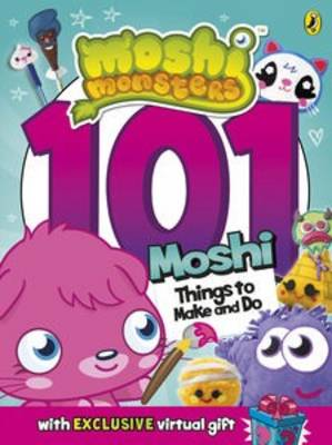 Moshi Monsters: 101 Things to Make and Do by