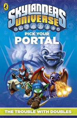 Skylanders Pick Your Portal: The Trouble with Doubles by