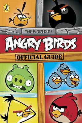 Angry Birds: The World of Angry Birds Official Guide by