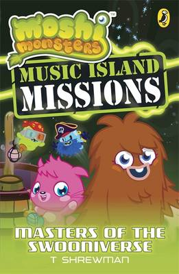 Moshi Monsters: Music Island Missions 3: Masters of the Swooniverse by