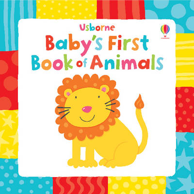 Baby's First Animals Book by Stacey Lamb