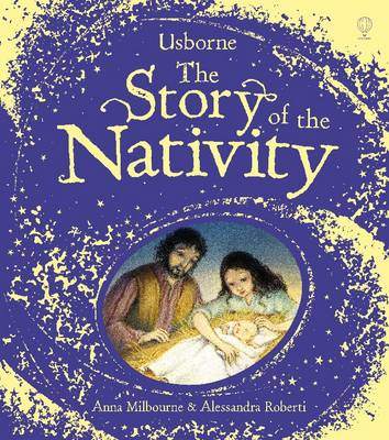 The Story of the Nativity by Anna Milbourne