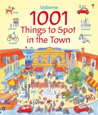 1001 Things to Spot in the Town by Anna Milbourne