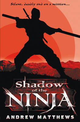 Way of The Warrior Shadow of the Ninja by Andrew Matthews