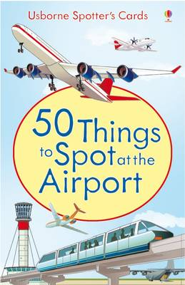50 Things to Spot at the Airport by Struan Reid
