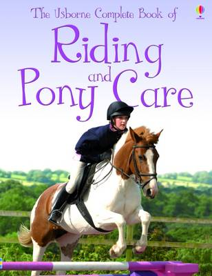 Complete Book of Riding and Pony Care by Gill Harvey, Rosie Dickins