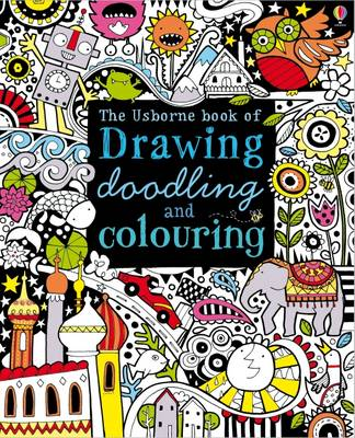 Drawing, Doodling and Colouring Book by Fiona Watt