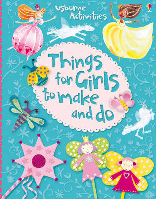 Things for Girls to Make and Do by