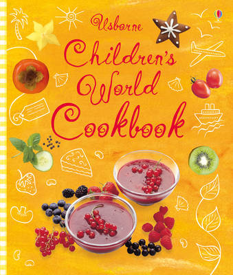 Children's World Cookbook by Angela Wilkes, Fiona Watt