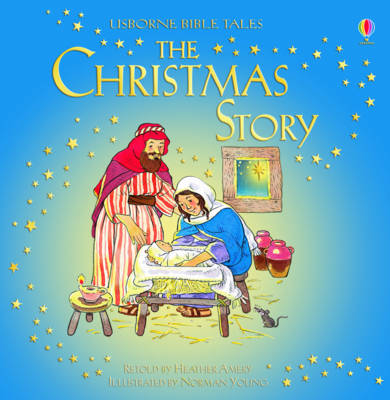 Bible Tales The Christmas Story by Heather Amery