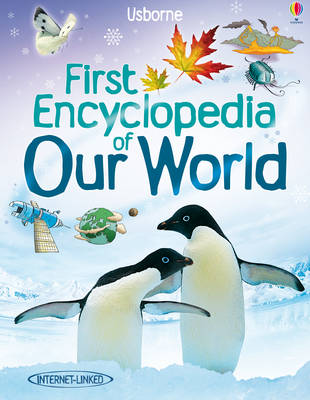 First Encyclopedian of Our World by Felicity Brooks