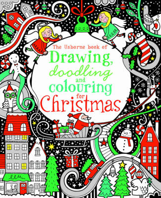 Drawing, Doodling & Colouring: Christmas by Fiona Watt