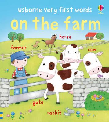 On the Farm by Felicity Brooks