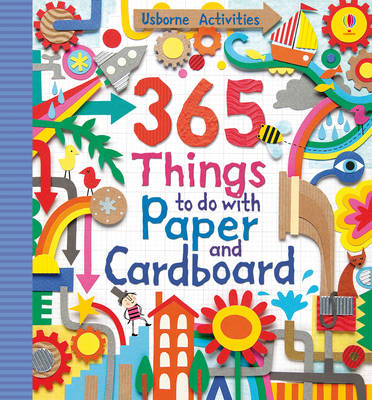 365 Things to Do with Paper and Cardboard by Fiona Watt