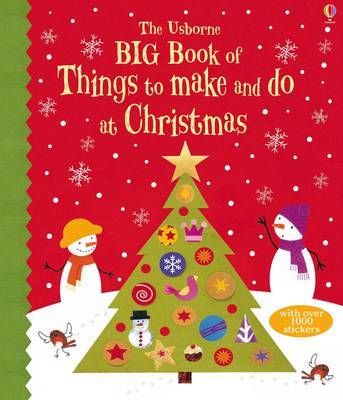 Big Book of Christmas Things to Make and Do by Fiona Watt, Rebecca Gilpin