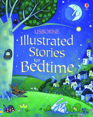 Illustrated Stories for Bedtime by Various