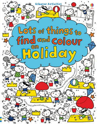 Lots of Things to Find and Colour: On Holiday by Fiona Watt