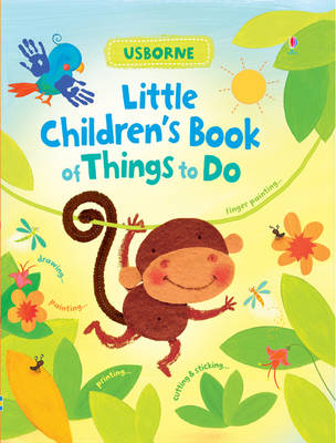 Little Children's Book of Things to Do by Fiona Watt
