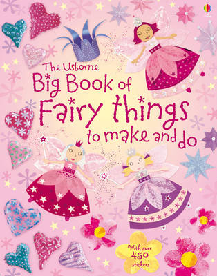 Big Book of Fairy Things to Make and Do by Fiona Watt
